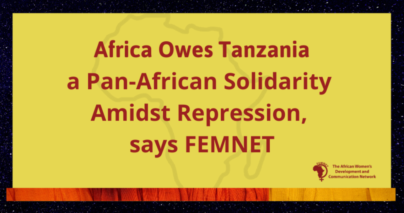 Africa Owes Tanzania a Pan-African Solidarity Amidst Repression, says FEMNET